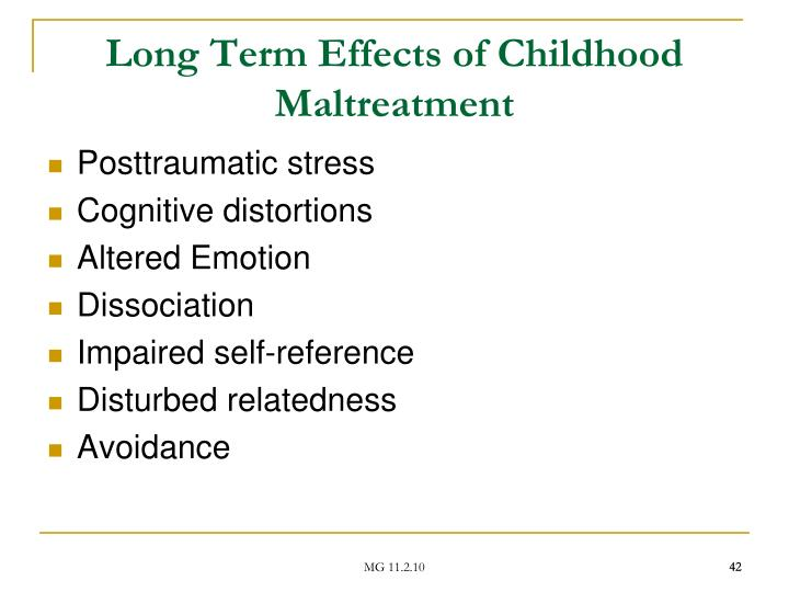 Long Term Effects of Childhood Maltreatment