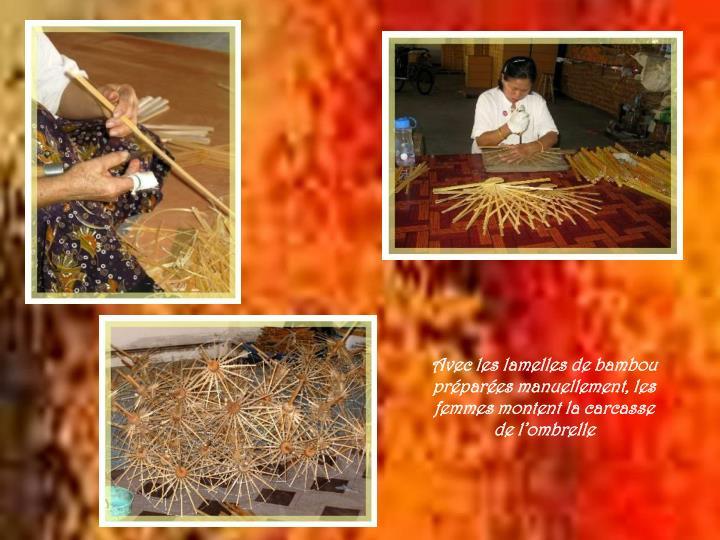 Avec les lamelles de bambou préparées manuellement, les femmes montent la carcasse de l'ombrelle