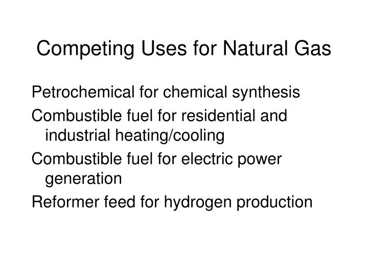 Competing Uses for Natural Gas