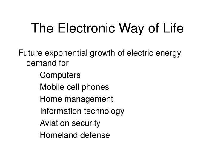 The Electronic Way of Life