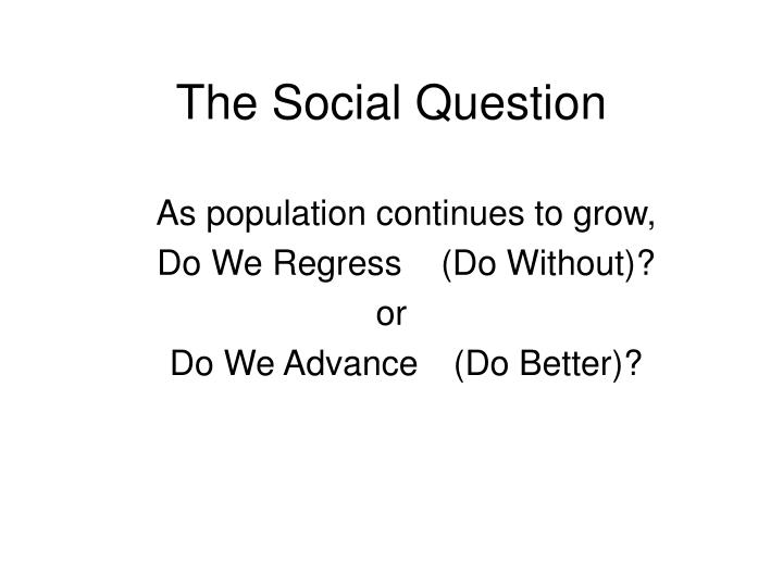The Social Question
