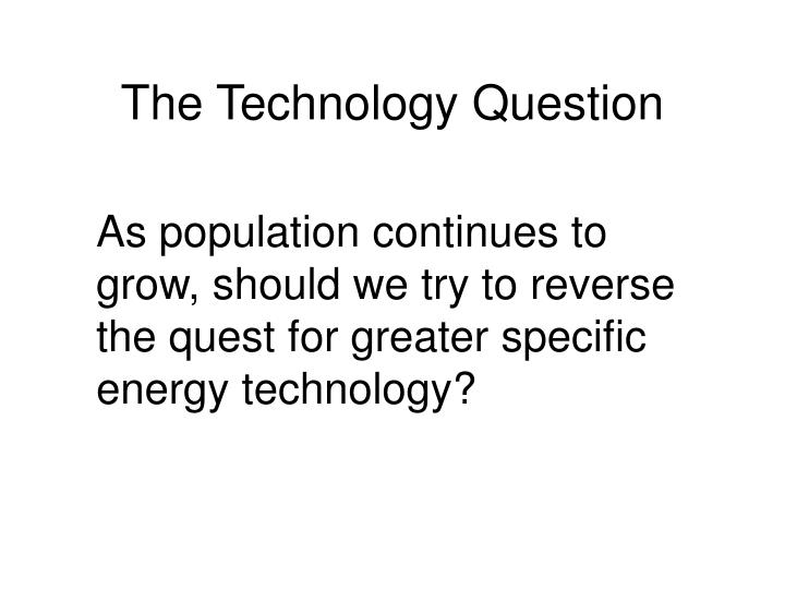 The Technology Question
