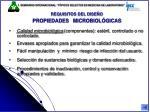 requisitos del dise o propiedades microbiol gicas