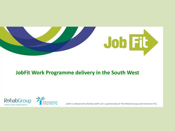 JobFit Work Programme delivery in the South West