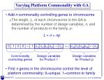 varying platform commonality with ga