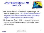 a very brief history of am part 1 of 4