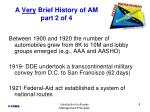 a very brief history of am part 2 of 4