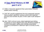 a very brief history of am part 3 of 4