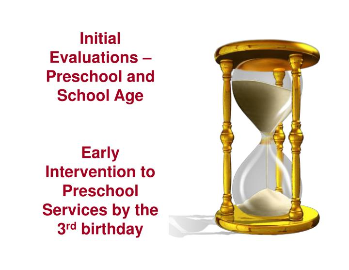 Initial Evaluations – Preschool and School Age
