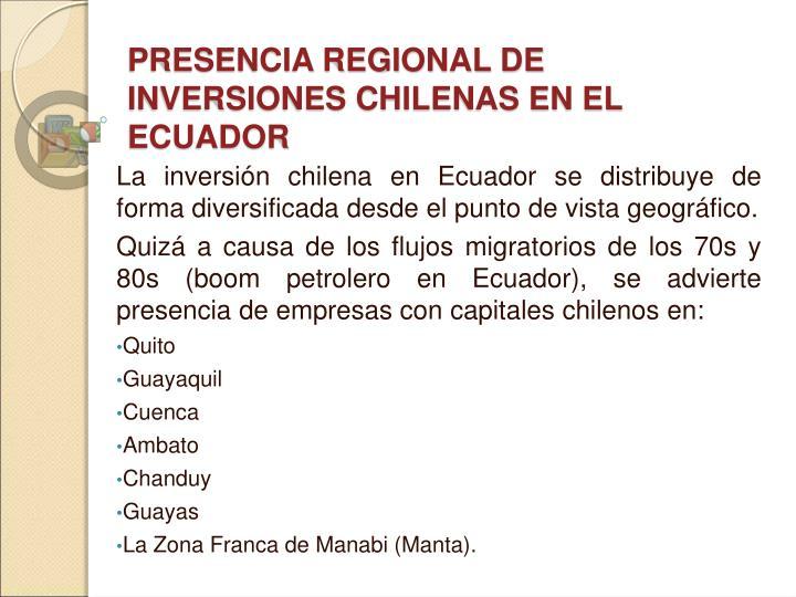 PRESENCIA REGIONAL DE INVERSIONES CHILENAS EN EL ECUADOR