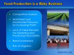 food production is a risky business