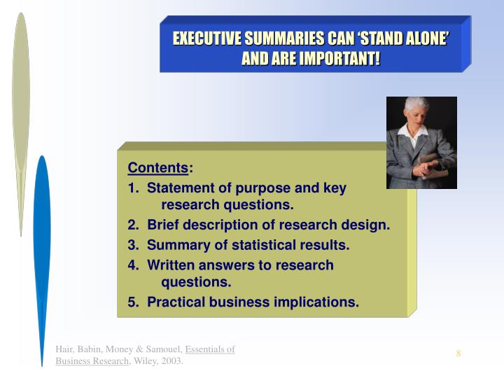 EXECUTIVE SUMMARIES CAN 'STAND ALONE' AND ARE IMPORTANT!