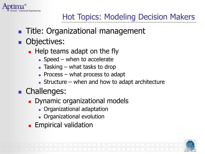 Hot Topics: Modeling Decision Makers