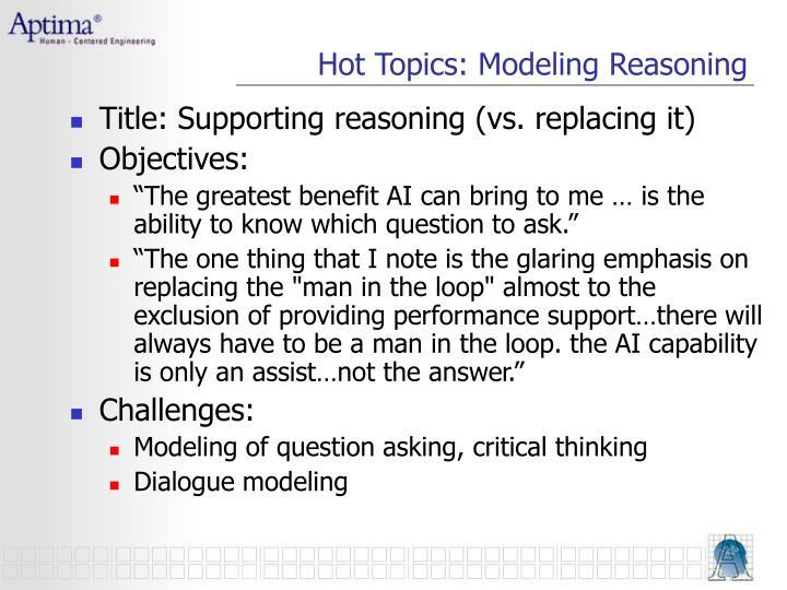 Hot Topics: Modeling Reasoning