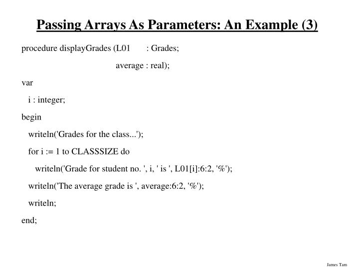 Passing Arrays As Parameters: An Example (3)