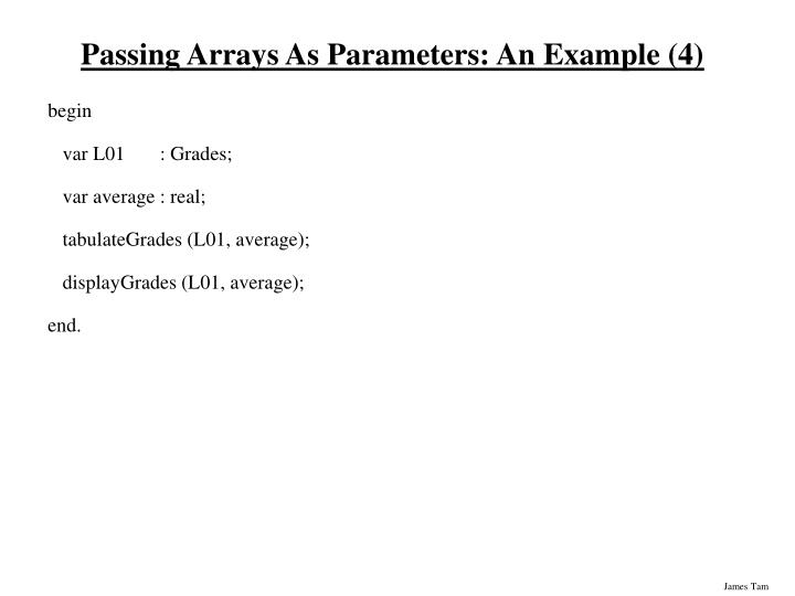 Passing Arrays As Parameters: An Example (4)