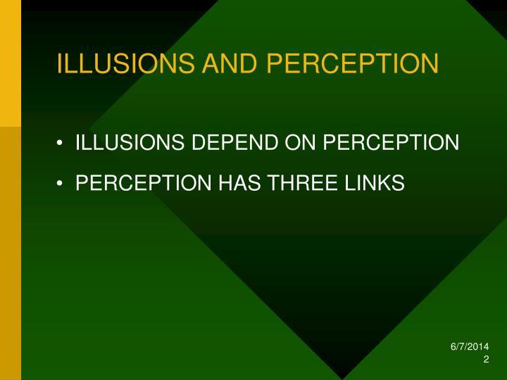 ILLUSIONS AND PERCEPTION