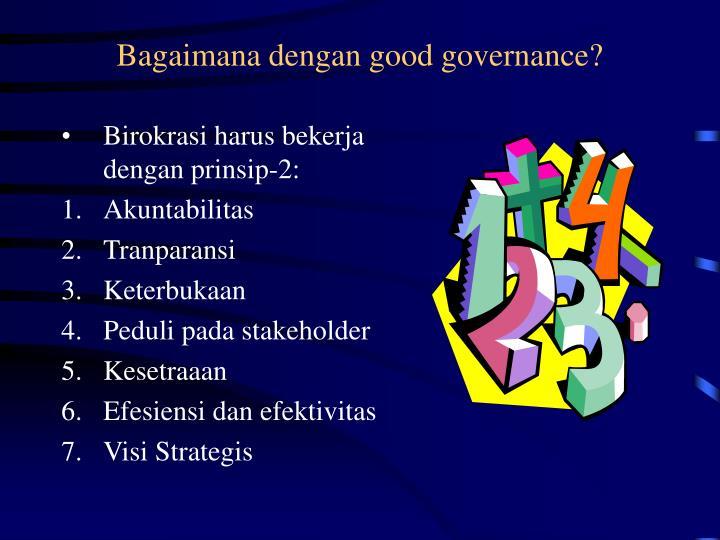 Bagaimana dengan good governance?