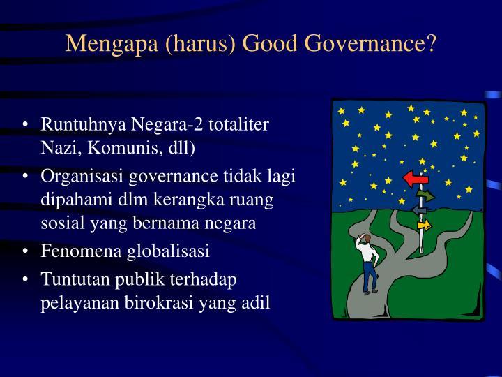 Mengapa (harus) Good Governance?