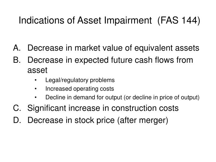 Indications of Asset Impairment  (FAS 144)