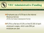 vec administrative funding