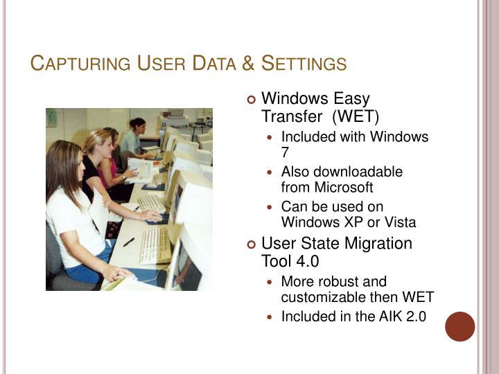 Capturing User Data & Settings