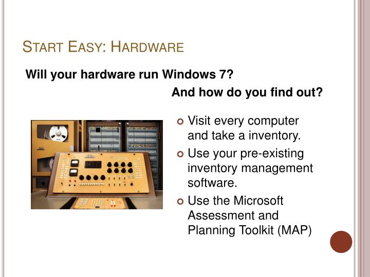 Start Easy: Hardware