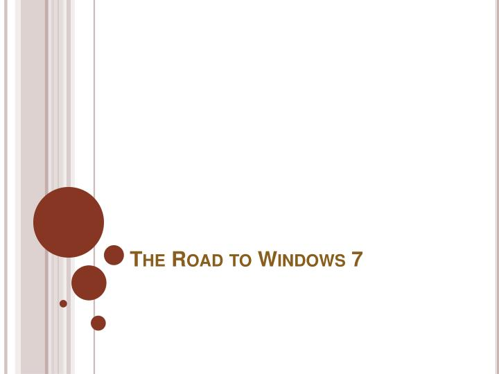 The Road to Windows 7