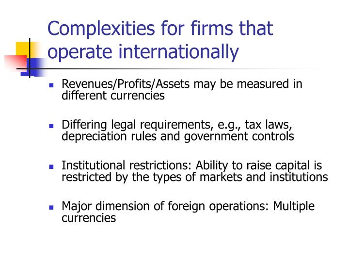 Complexities for firms that operate internationally