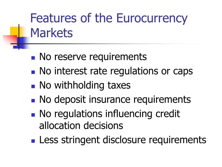 Features of the Eurocurrency Markets