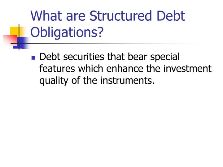What are Structured Debt Obligations?