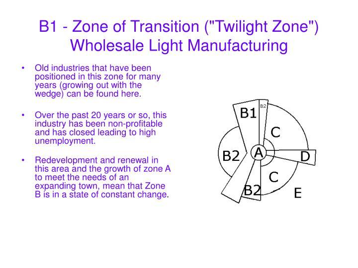 "B1 - Zone of Transition (""Twilight Zone"")"