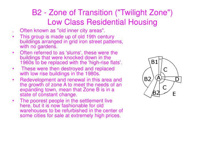 "B2 - Zone of Transition (""Twilight Zone"")"