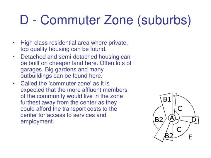 D - Commuter Zone (suburbs)