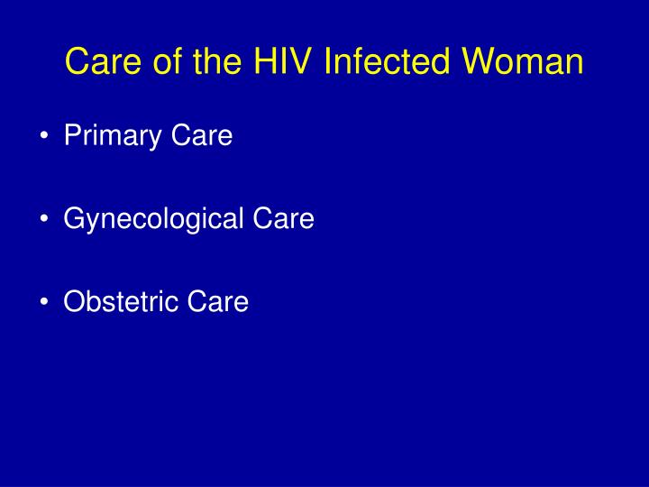 Care of the HIV Infected Woman