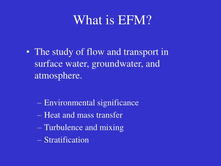 What is EFM?