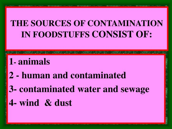 THE SOURCES OF CONTAMINATION IN