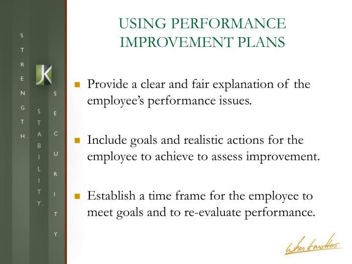 USING PERFORMANCE IMPROVEMENT PLANS