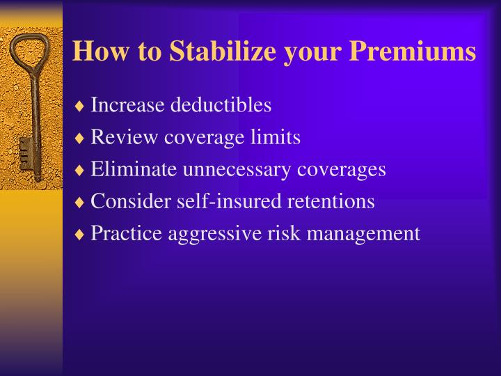 How to Stabilize your Premiums
