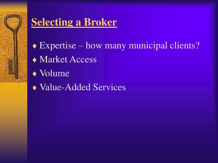 Selecting a Broker