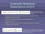 graduate research experience cont d
