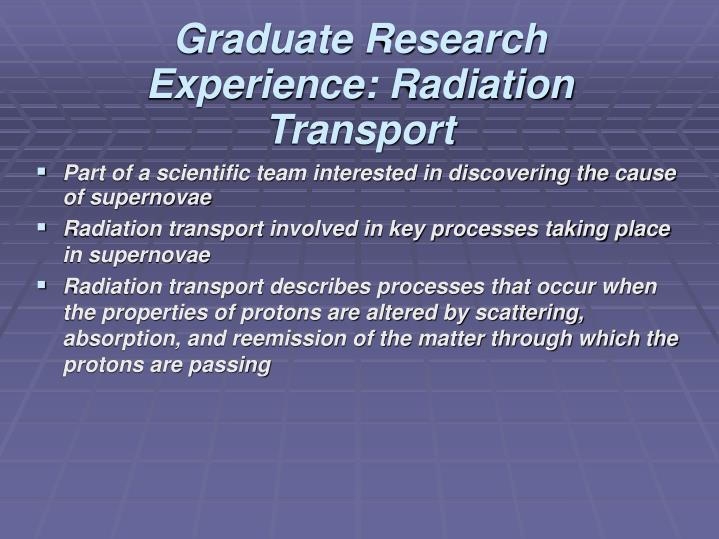 Graduate Research Experience: Radiation Transport
