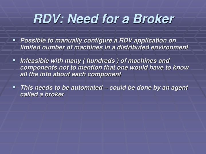 RDV: Need for a Broker