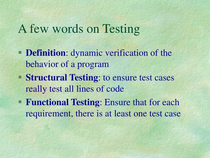 A few words on Testing