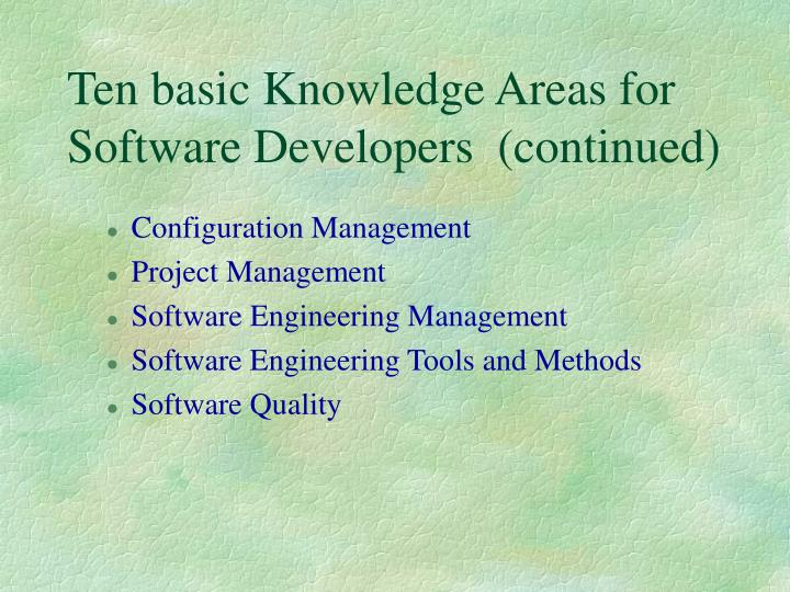 Ten basic Knowledge Areas for Software Developers  (continued)
