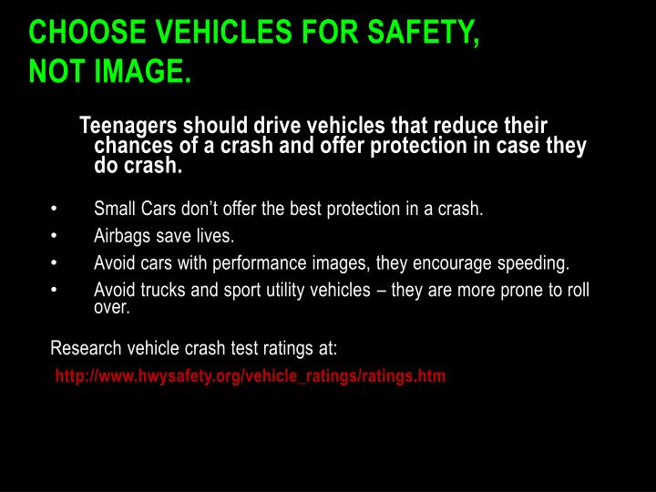 Choose vehicles for safety,