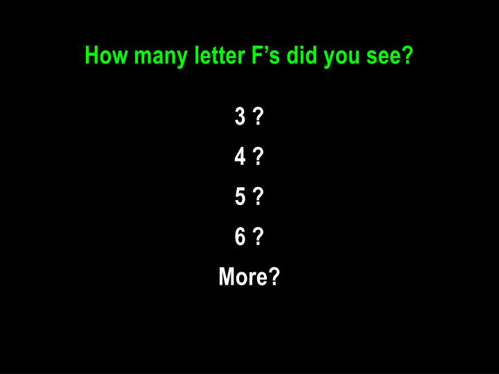 How many letter F's did you see?
