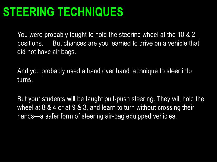 Steering Techniques