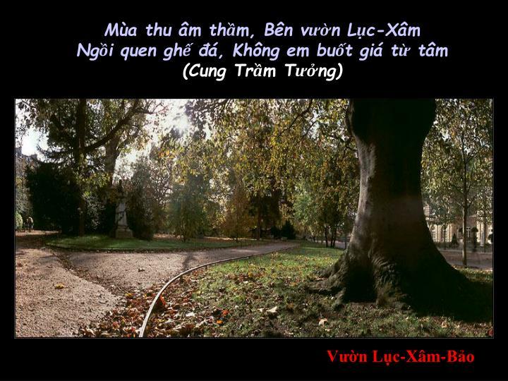 Mùa thu âm thầm, Bên vườn Lục-Xâm