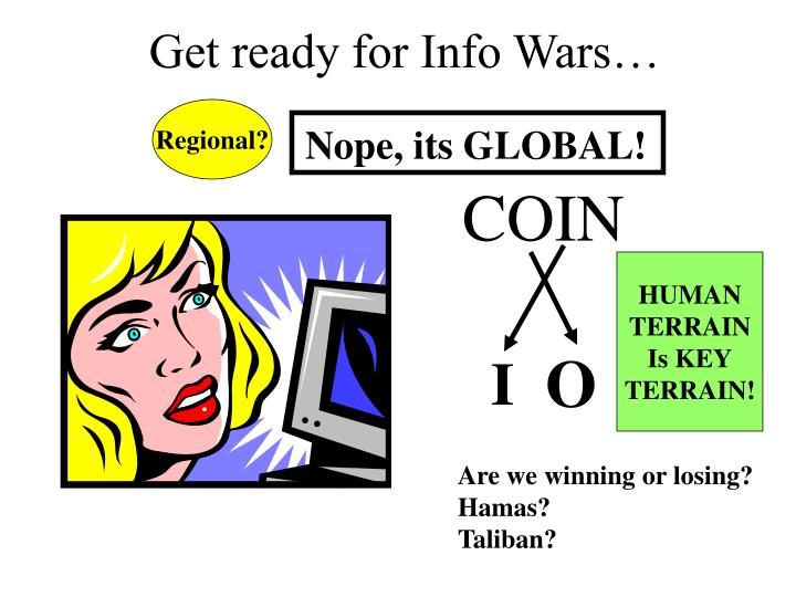 Get ready for Info Wars…